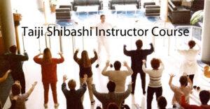 Taiji Shibashi Instructor course