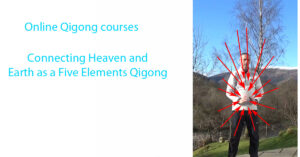 Online Qigong courses - Connecting Heaven and Earth